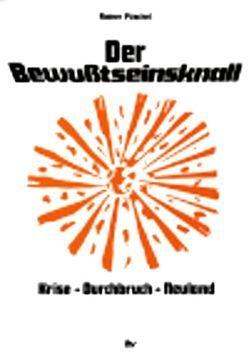 Der Bewusstseinsknall von ITV Verwaltungs GmbH, Püschel,  Rainer