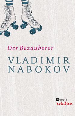 Der Bezauberer von Nabokov,  Dmitri, Nabokov,  Vladimir, Zimmer,  Dieter E.