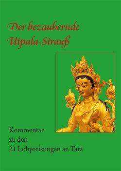 Der bezaubernde Utpala-Strauß von Lama Lhündrup Borghardt,  Tilmann