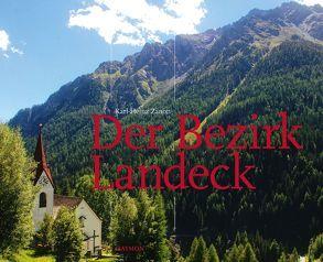 Der Bezirk Landeck von Morscher,  Lukas, Zanon,  Karl-Heinz