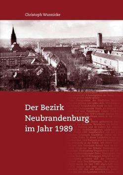 Der Bezirk Neubrandenburg im Jahr 1989 von Wunnicke,  Christoph
