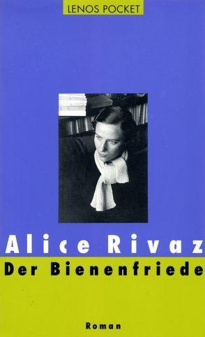Der Bienenfriede von Rivaz,  Alice, Schwander,  Marcel