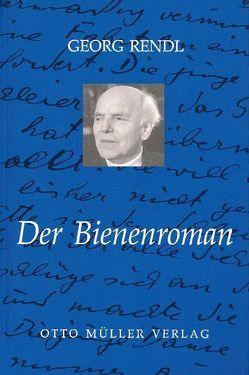 Der Bienenroman von Holl,  Hildemar, Rendl,  Georg
