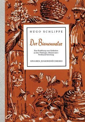 Der Bienenvater von Schlippe,  Hugo, Schoner,  Engelbert