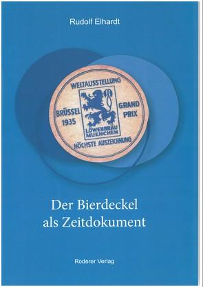 Der Bierdeckel als Zeitdokument von Elhardt,  Rudolf