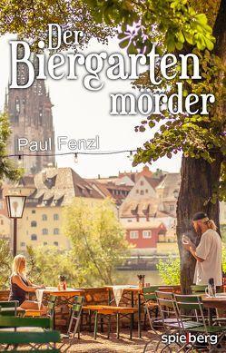 Der Biergartenmörder von Fenzl,  Paul