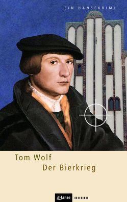 Der Bierkrieg von Wolf,  Tom