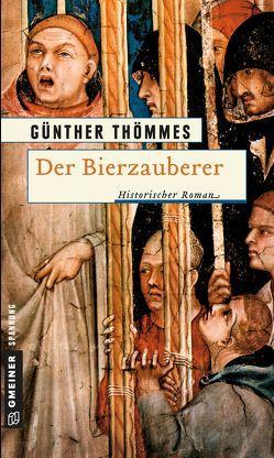 Der Bierzauberer von Thömmes,  Günther
