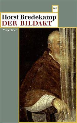 Der Bildakt von Bredekamp,  Horst
