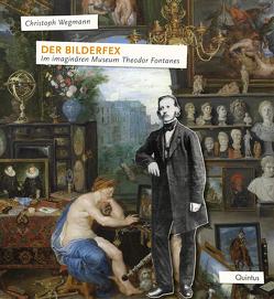 Der Bilderfex von Theodor-Fontane-Archiv, Wegmann,  Christoph