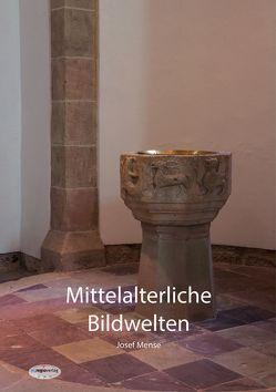 Der Bilderkosmos mittelalterlicher Kirchen in Nordhessen von Mense,  Josef