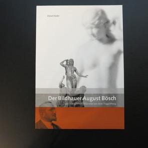 Der Bildhauer August Bösch von Studer,  Daniel