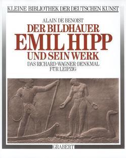 Der Bildhauer Emil Hipp und sein Werk von Benoist,  Alain de, Franz-Willing,  Georg