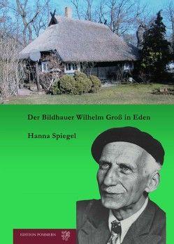 Der Bildhauer Wilhelm Groß in Eden von Spiegel,  Hanna