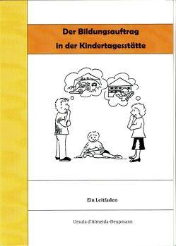 Der Bildungsauftrag in der Kindertagesstätte von d'Almeida-Deupmann,  Ursula