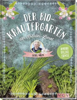 Der Bio-Kräutergarten der Kräuter-Liesel von Malm,  Liesel