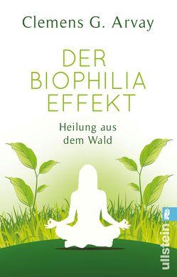 Der Biophilia-Effekt von Arvay,  Clemens G.