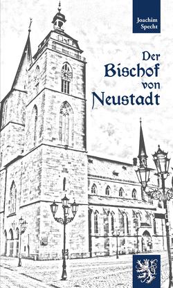 Der Bischof von Neustadt von Specht,  Joachim