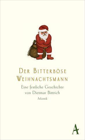Der bitterböse Weihnachtsmann von Bittrich,  Dietmar