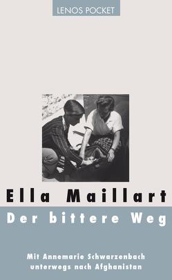 Der bittere Weg von Bach,  Carl, Kaufmann,  Brigitta, Maillart,  Ella