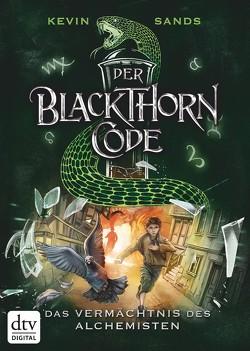 Der Blackthorn-Code – Das Vermächtnis des Alchemisten von Ernst,  Alexandra, Sands,  Kevin