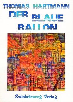 Der blaue Ballon von Hartmann,  Thomas