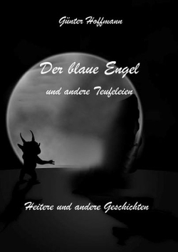 Der blaue Engel und andere Teufeleien von Hoffmann,  Günter