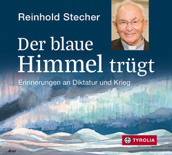 Der blaue Himmel trügt von Stecher,  Reinhold