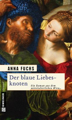 Der blaue Liebesknoten von Fuchs,  Anna