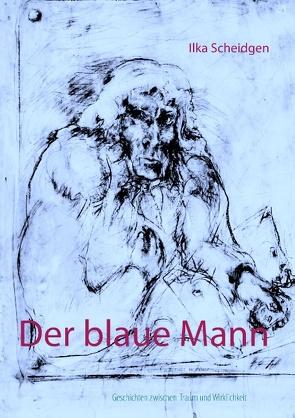 Der blaue Mann von Scheidgen,  Ilka