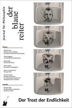 Der Blaue Reiter. Journal für Philosophie / Der Trost der Endlichkeit von Giel,  Klaus, Höffe,  Otfried, Munoz,  Oscar, Obermeier,  Otto-Peter, Pieper,  Annemarie, Reusch,  Siegfried, von Hirschhausen,  Eckart