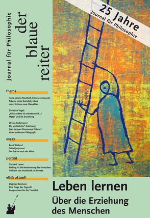 Der Blaue Reiter. Journal für Philosophie / Leben lernen von Dieckmann,  Friedrich, Genin,  Albrecht, Giel,  Klaus, Obermeier,  Otto-Peter, Reusch,  Siegfried, Rieger-Ladich,  Markus, Vieweg,  Klaus