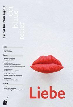 Der Blaue Reiter. Journal für Philosophie / Liebe von Butler,  Judith, Giel,  Klaus, Illouz,  Eva, Nitsch,  Hanna, Obermeier,  Otto-Peter, Primavesi,  Oliver, Reusch,  Siegfried
