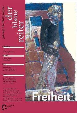 Der Blaue Reiter. Journal für Philosophie / Freiheit von Froeschlin,  Eckhard, Giel,  Klaus, Klüger,  Ruth, Macho,  Thomas, Obermeier,  Otto P, Reemtsma,  Jan Ph, Reusch,  Siegfried