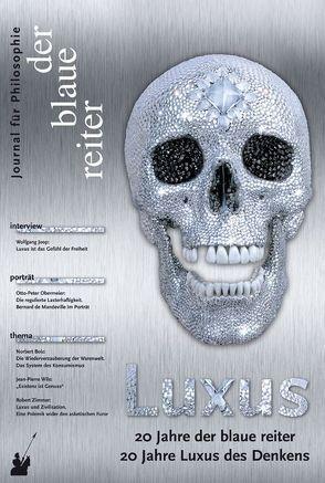 Der Blaue Reiter. Journal für Philosophie / Luxus von Bolz,  Norbert, Esposito,  Elena, Fuss,  Peter, Giel,  Klaus, Joop,  Wolfgang, Obermeier,  Otto P, Reusch,  Siegfried