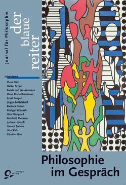 Der Blaue Reiter. Journal für Philosophie / Philosophie im Gespräch von Brandauer,  Klaus M, Breuninger,  Renate, Gammel,  Stefan, Giel,  Klaus, Keul,  Hans K, Lichterloh,  Lee, Obermeier,  Otto P, Reusch,  Siegfried, Safranski,  Rüdiger