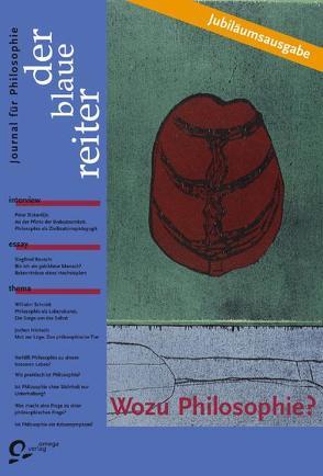 Der Blaue Reiter. Journal für Philosophie / Wozu Philosophie? von Büssow,  Anne, Giel,  Klaus, Obermeier,  Otto P, Reusch,  Siegfried, Schmid,  Wilhelm, Sloterdijk,  Peter, Spaemann,  Robert