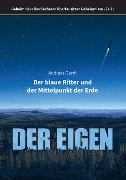 Der blaue Ritter und der Mittelpunkt der Erde von Gerth,  Andreas