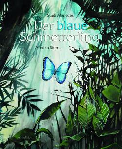 Der blaue Schmetterling von Menezes,  Sueli, Siems,  Annika