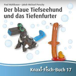 Der blaue Tiefseehund und das Tiefenfurter von Perschy,  Jakob Michael