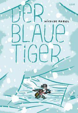 Der blaue Tiger von Robel,  Nicolas