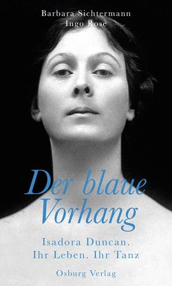 Der blaue Vorhang von Rose,  Ingo, Sichtermann,  Barbara