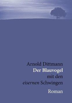 Der Blauvogel von Dittmann,  Arnold