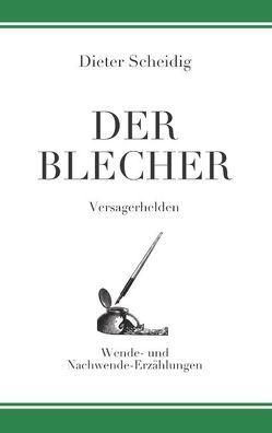 Der Blecher von Scheidig,  Dieter