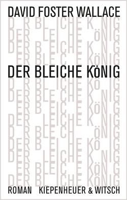 Der bleiche König von Blumenbach,  Ulrich, Foster Wallace,  David