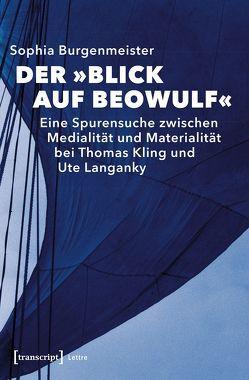 Der »Blick auf Beowulf« von Burgenmeister,  Sophia