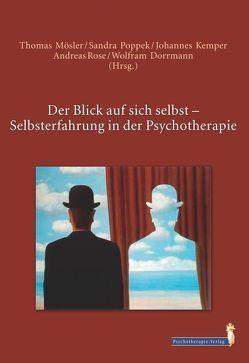 Der Blick auf sich selbst von Andreas,  Andreas, Dorrmann,  Wolfram, Kemper,  Johannes C., Mösler,  Thomas, Poppek,  Sandra