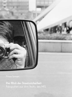 Der Blick der Staatssicherheit von Springer,  Philipp