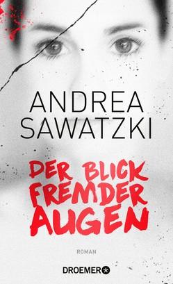 Der Blick fremder Augen von Sawatzki,  Andrea