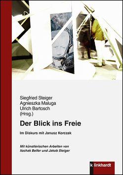 Der Blick ins Freie von Bartosch,  Ulrich, Maluga,  Agnieszka, Steiger,  Siegfried